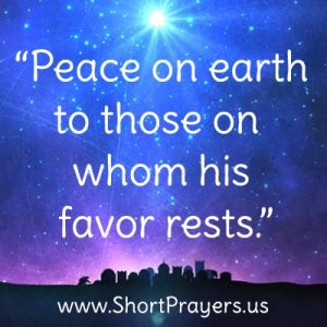 """Peace on earth to those on whom his favor rests."""