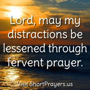 fervent prayer to overcome distraction