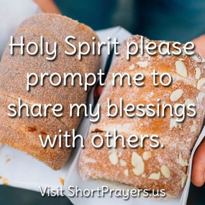Holy Spirit please prompt me to share my blessings with others.